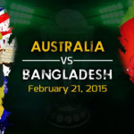 World Cup 2015 : Australia- Bangladesh Match Banned